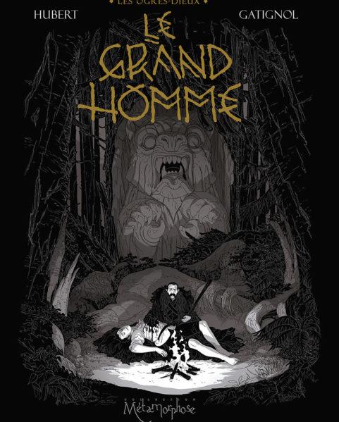 Ogres-Dieux 03 - Le Grand Homme