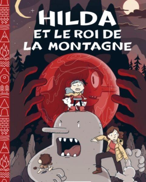 Hilda Tome 6 - Le Roi de la montagne