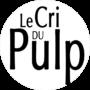 Le cri du Pulp